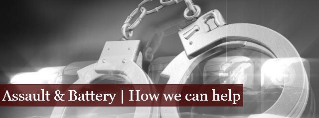 Assault & Battery | How We Can Help