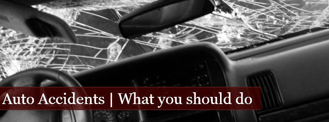 Auto Accidents | What You Should Do