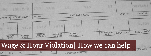 Wage and Hour Violations | How We Can Help
